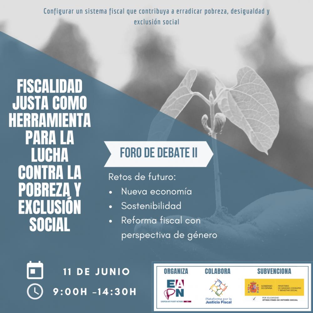 """11/06/2020_JORNADA: """"FISCALIDAD JUSTA COMO HERRAMIENTA PARA LA LUCHA CONTRA LA POBREZA Y LA EXCLUSIÓN SOCIAL"""". Foro de Debate II"""