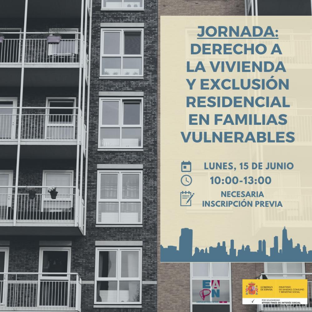 """15/06/2020_JORNADA: """"DERECHO A LA VIVIENDA Y EXCLUSIÓN RESIDENCIAL DE FAMILIAS VULNERABLES"""""""
