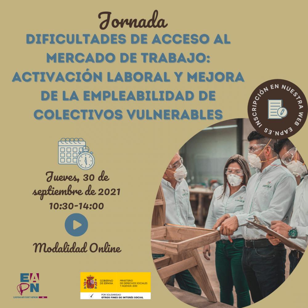 """30/09/2021_Jornada: """"Dificultades de acceso al mercado de trabajo: Activación laboral y mejora de la empleabilidad de colectivos vulnerables"""""""